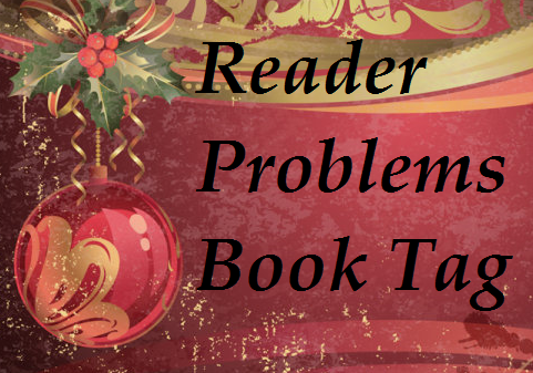 Reader Problems book tag.PNG