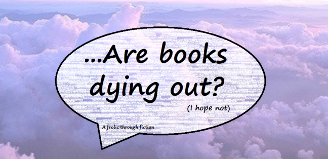 Are books dying out