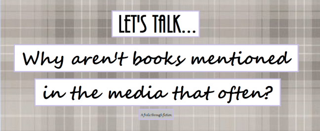Why aren't books in the media