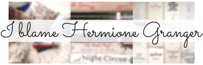 I blame hermione granger