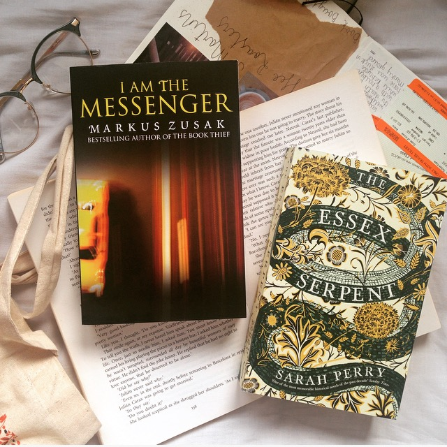 I Am The Messenger by Markus Zusak and The Essex Serpent by Sarah Perry