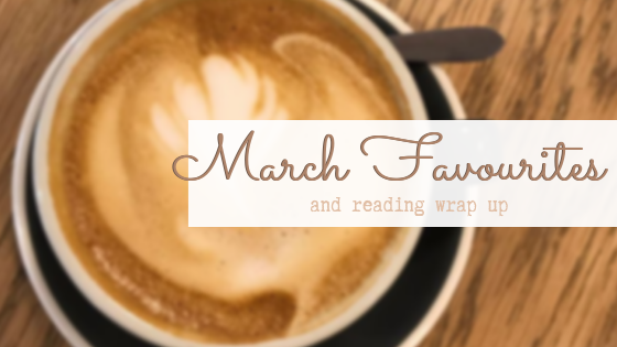 march favourites banner - aesthetic coffee in background